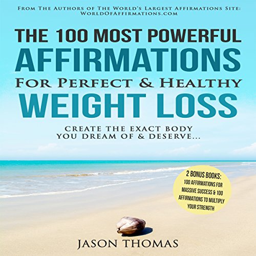 The 100 Most Powerful Affirmations for Perfect & Healthy Weight Loss cover art