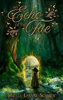 An Echo of the Fae by [Jenelle Leanne Schmidt]