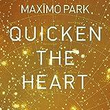Songtexte von Maxïmo Park - Quicken the Heart