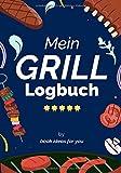 Mein Grill Logbuch: Ein Kochbuch fürs BBQ & Grillen - zum Selberausfüllen