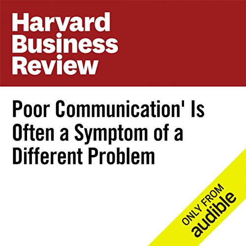'Poor Communication' Is Often a Symptom of a Different Problem audiobook cover art
