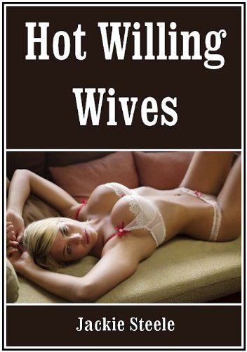 Hot Willing Wives (English Edition)