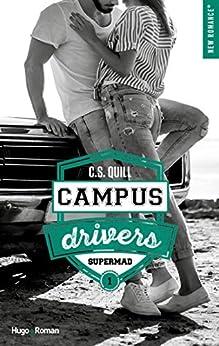 Campus drivers - tome 1 épisode 1 Supermad par [C. s. Quill]
