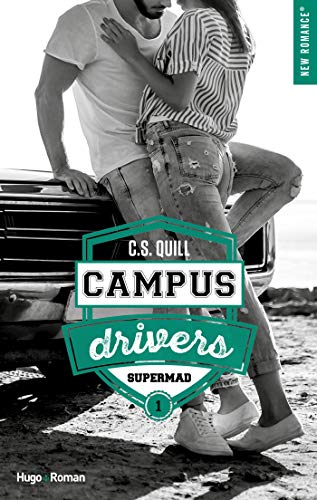 Campus drivers - tome 1 Supermad par [C. s. Quill]