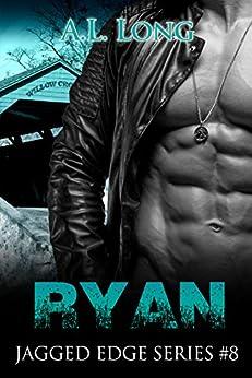 Ryan: Jagged Edge Series #8 (Alpha-Male Romance Suspense) by [A.L Long]