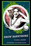 Drew Barrymore Legendary Coloring Book: Relax and Unwind Your Emotions with our Inspirational and Affirmative Designs (Drew Barrymore Legendary Coloring Books)