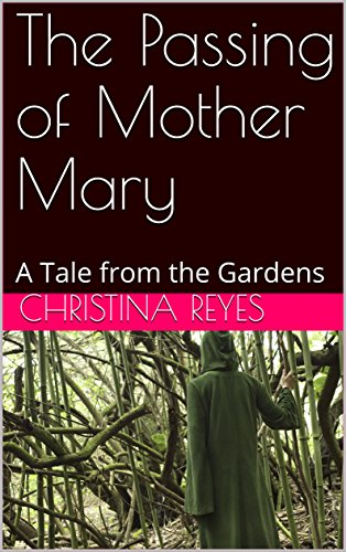 Ebook The Passing Of Mother Mary By Christina E Reyes