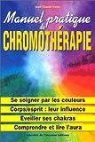 Manuel pratique de chromothérapie - Librairie De L'inconnu - 14/11/2017