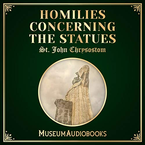 Homilies Concerning the Statues audiobook cover art