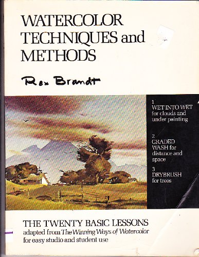 Watercolor techniques and methods: The twenty basic lessons adapted from The winning ways of watercolor for easy student and studio use