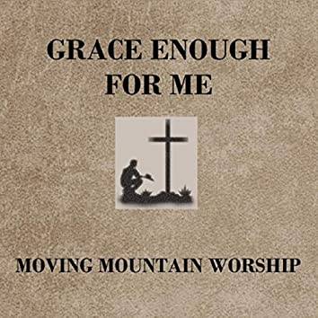 Grace Enough for Me