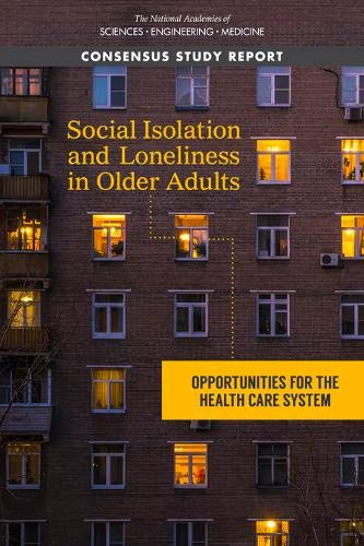 Social Isolation and Loneliness in Older Adults: Opportunities for the Health Care System