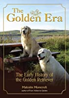 The Golden Era: The Early History of the Golden Retriever