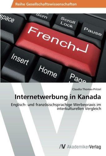Internetwerbung in Kanada: Englisch- und französischsprachige Werbepraxis im interkulturellen Vergleich