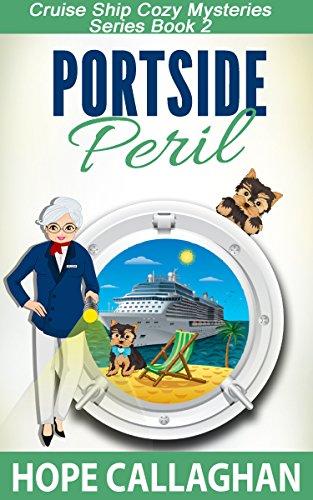 Portside Peril: A Cruise Ship Cozy Mystery (Cruise Ship Cozy Mysteries Series Book 2)
