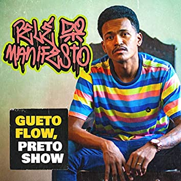 Gueto Flow, Preto Show