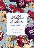 Palabras de aliento para mujeres: Una dosis diaria del amor y la provisión de Dios (Spanish Edition)