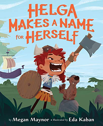 Compare Textbook Prices for Helga Makes a Name for Herself  ISBN 9781328957832 by Maynor, Megan,Kaban, Eda