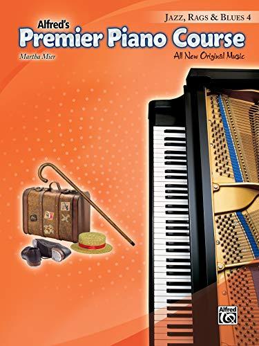 Premier Piano Course -- Jazz, Rags & Blues, Bk 4: All New Original Music
