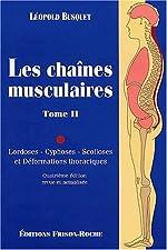 Les Chaínes Musculaires. Tome II. Lordoses, Cyphoses, Scolioses et Déformations de Léopold Busquet