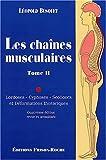 Les Chaínes Musculaires. Tome II. Lordoses, Cyphoses, Scolioses et Déformations