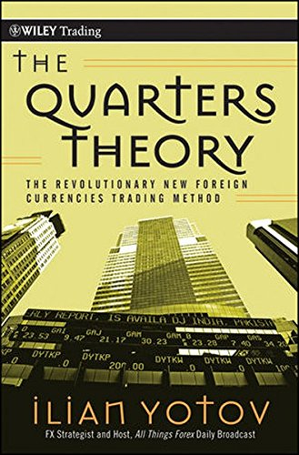 The Quarters Theory: The Revolutionary New Foreign Currencies Trading Method