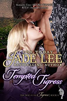 Tempted Tigress (The Way of The Tigress, Book 6) by [Jade Lee]