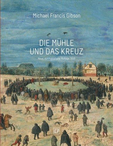 Die Muehle und das Kreuz: Peter Bruegels KREUZTRAGUNG