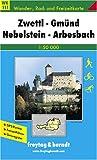 Zwettl-Gmünd-Nebelstein-Arbesbach. Wanderkarte. 1 : 50 000.