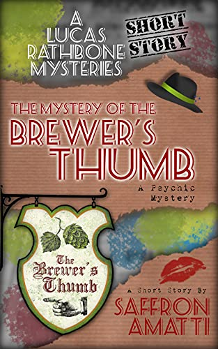 The Mystery of the Brewer's Thumb: A Psychic Cozy Mystery (Lucas Rathbone Mysteries) by [Saffron Amatti]