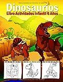 Libro Actividades Infantil 6 Años - Dinosaurios: 108 Páginas Grande Actividades, Libro Para Colorear Niños Dinosaurios, Crucigramas Faciles En Ingles, ... Colorear Por Numeros! (Spanish Edition)
