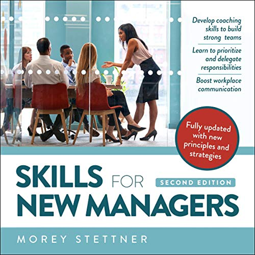 Skills for New Managers                   By:                                                                                                                                 Morey Stettner                               Narrated by:                                                                                                                                 Steven Jay Cohen                      Length: 8 hrs and 10 mins     Not rated yet     Overall 0.0