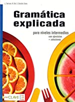 Gramatica explicada - Libro para niveles intermedios (con ejercicios + solucion de Laura Tarricone