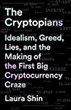 The Cryptopians: Idealism, Greed, Lies, and the Making of the First Big Cryptocurrency Craze (English Edition)