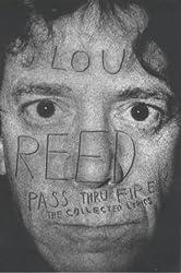 Pass Thru Fire: The Collected Lyrics of Lou Reed