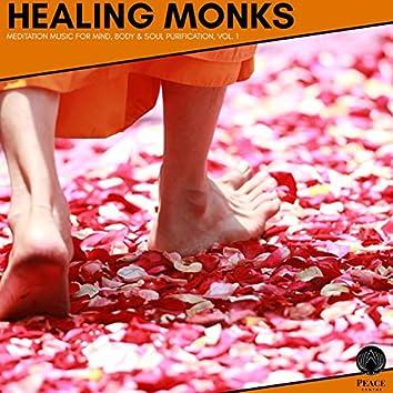 Healing Monks - Meditation Music For Mind, Body & Soul Purification, Vol. 1