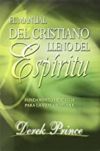 Manual del Cristiano Lleno del Espiritu Santo: Spirit Filled Believer's Handbook, the (Spanish Edition) by Derek Prince (2008-04-23)
