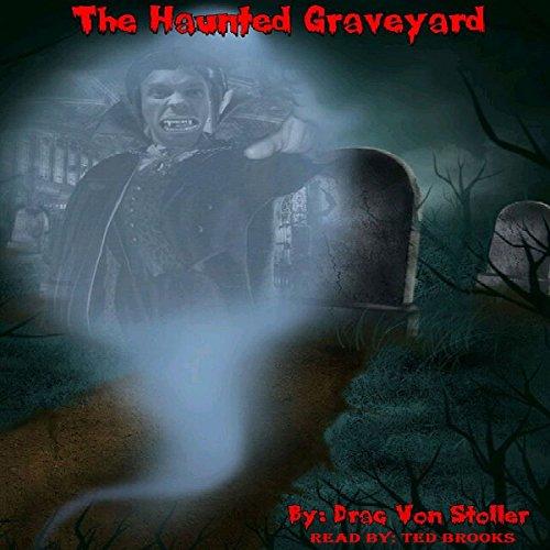 The Haunted Graveyard audiobook cover art