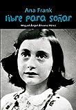 Ana Frank: Libre Para Sonar = Ana Frank (Biografía joven)