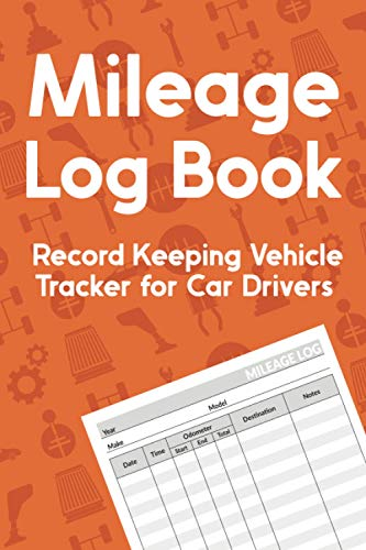 Mileage Log Book. Record Keeping Vehicle Tracker for Car Drivers: Daily Work Diary | Account Ledger Notebook | Destination Logbook | Gift for Taxi Drivers and Truckers