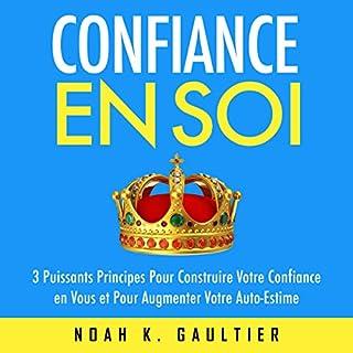 Couverture de Confiance en Soi: 3 puissants principes pour construire votre confiance et pour augmenter votre auto-estime