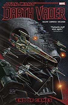 Star Wars: Darth Vader Vol. 4: End of Games (Darth Vader (2015-2016)) by [Kieron Gillen, Salvador Larroca, Juan Gimenez]