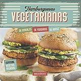 HAMBURGUESAS VEGETARIANAS: especial recetas veganas