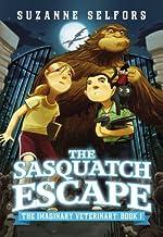 The Sasquatch Escape: 01 (The Imaginary Veterinary (1))