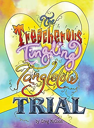 The Treacherous Tingling Tanglelow Trial