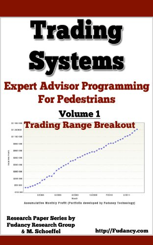 Expert Advisors Programming For Pedestrians - Volume 1: Trading Range Breakout - Trading Systems (Trading Systems - Expert Advisors Programming For Pedestrians) (English Edition)
