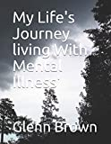 My life's journey living with mental illness