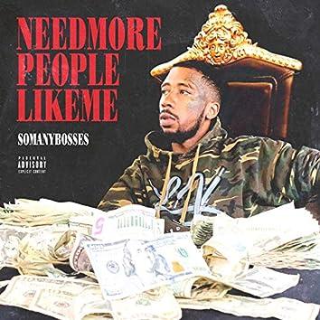 Need More People Like Me