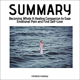 Summary: Becoming Whole: A Healing Companion to Ease Emotional Pain and Find Self-Love cover art