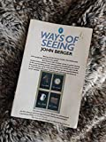 Ways of Seeing: Based on the BBC Television Series (A pelican original)